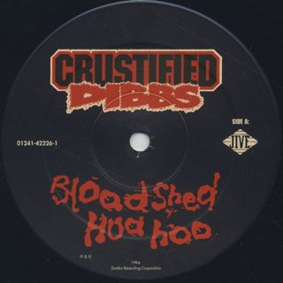 Crustified Dibbs / Bloodshed Hua Hoo label