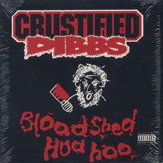 Crustified Dibbs / Bloodshed Hua Hoo front