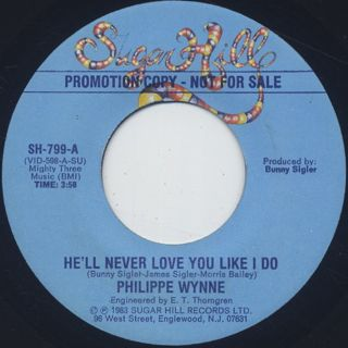 Philippe Wynne / He'll Never Love You Like I Do back