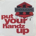 Whooliganz / Put Your Handz Up-1