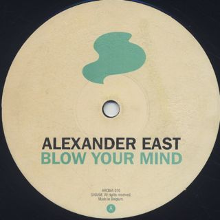 Alexander East / Blow Your Mind back