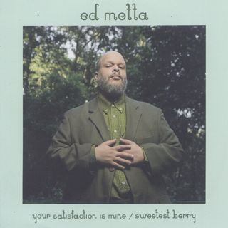 Ed Motta / Your Satisfaction Is Mine front