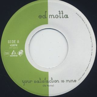 Ed Motta / Your Satisfaction Is Mine back