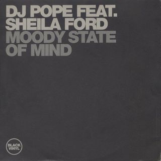 DJ Pope Feat. Sheila Ford / Moody State Of Mind