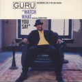 Guru feat. Chaka Khan / Watch What You Say-1