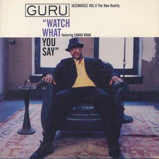 Guru feat. Chaka Khan / Watch What You Say