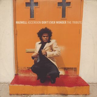 Maxwell / Ascension (Don't Ever Wonder)