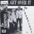 Thompsons / I'll Get Over It