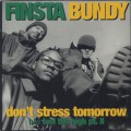 Finsta Bundy / Don't Stress Tomorrow