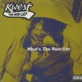 Kwest Tha Madd Lad / What's The Reaction-1