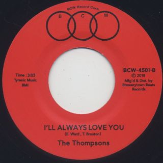 Thompsons / Message c/w I'll Always Love You back