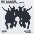 Brief Encounter / Total Satisfaction c/w Human