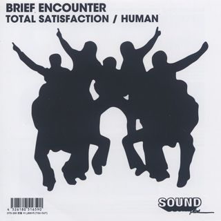 Brief Encounter / Total Satisfaction c/w Human front