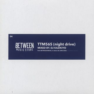 DJ Kazikiyo / TTM56S(night drive)