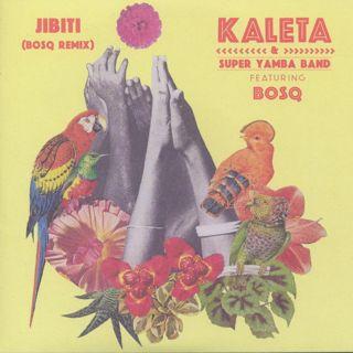 Kaleta & Super Yamba Band / Jibiti (Bosq Remix)