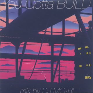 DJ Mo-Ri / You Gotta BUILD