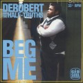 DeRobert & The Half-Truths / Beg Me-1
