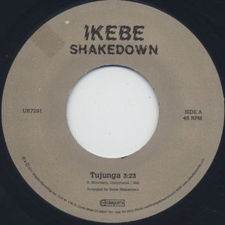 Ikebe Shakedown / Tujunga b/w No Name Bar label