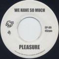 Pleasure / We Have So Much c/w The Blackbyrds / Blackbyrd's Theme