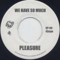 Pleasure / We Have So Much c/w The Blackbyrds / Blackbyrd's Theme-1