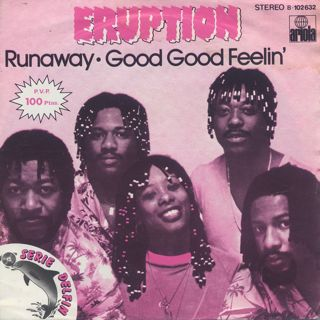 Eruption / Runaway c/w Good Good Feelin'