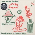 Fredfades & Jawn Rice / Luv Neva Fades