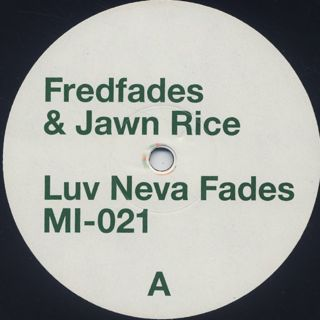 Fredfades & Jawn Rice / Luv Neva Fades label