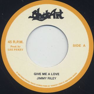 Jimmy Riley / Give Me A Love c/w The Upsetters / Give Me A Dub