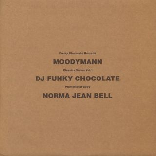 Norma Jean Bell / I'm The Baddest Bitch...(Moodymann Remix) c/w Funky Chocolate / Deep Moods