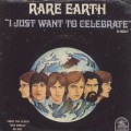 Rare Earth / I Just Want To Celebrate