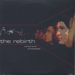 Rebirth / Every Body Say Yeah c/w Got Your Madness