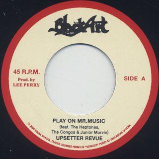 Upsetter Revue / Play On Mr. Music c/w The Silvertones / Rejoice Jah Jah Children (Dub Plate Mix)