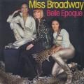 Belle Epoque / Miss Broadway
