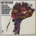 SCLC Operation Breadbasket Orchestra And Choir / On The Case-1