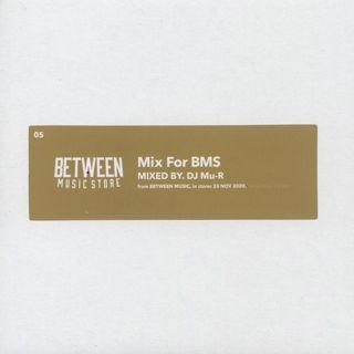 DJ Mu-R / Mix For BMS