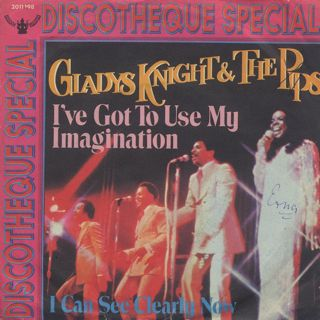 Gladys Knight & The Pips / I've Got To Use My Imagination