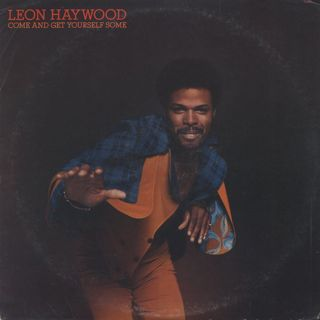 Leon Haywood / Come And Get Yourself Some