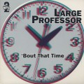 Large Professor / Bout That Time-1