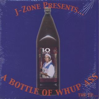 J-Zone / A Bottle Of Whup Ass - The EP