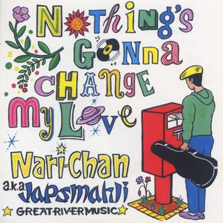 JAPS MAHLI (Nari-Chan) / Nothing's Gonna Change My Love