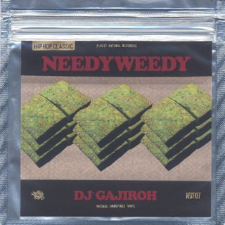 DJ Gajiroh / Needy Weedy