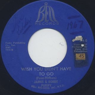 James & Bobby Purify / Wish You Didn't Have To Go