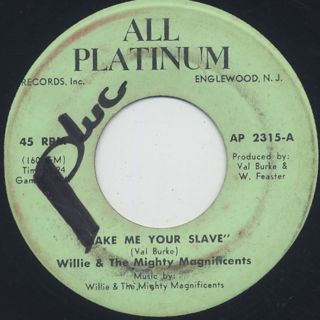 Willie & The Mighty Magnificents / Make Me Your Slave