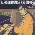 Alfredo Linares Y Su Sonora / Vol.1: The Mag Years-1