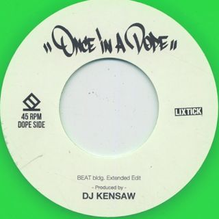 DJ Kensaw / Once In A Dope c/w DJ Sooma / Bet My Life label