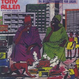 Tony Allen Plays With Afrika 70 / No Accommodation For Lagos
