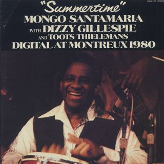 Mongo Santamaria With Dizzy Gillespie And Toots Thielemans / Summertime - Digital At Montreux 1980